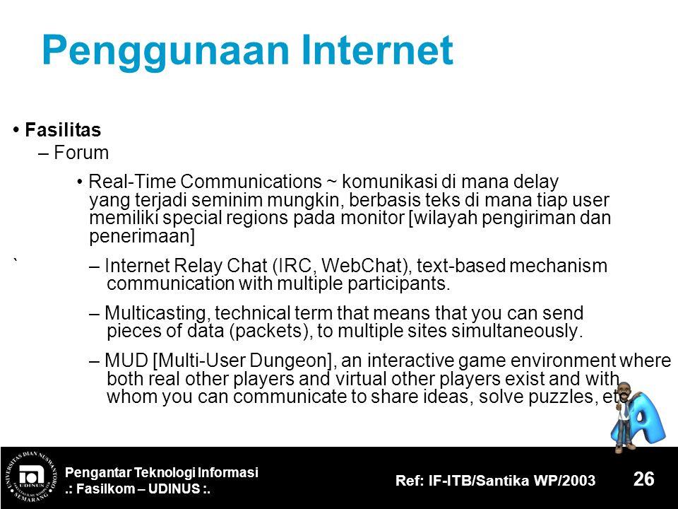 Penggunaan Internet • Fasilitas – Forum