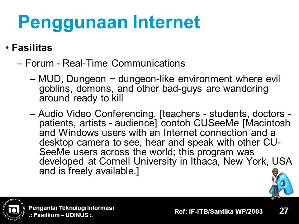 Penggunaan Internet • Fasilitas – Forum - Real-Time Communications
