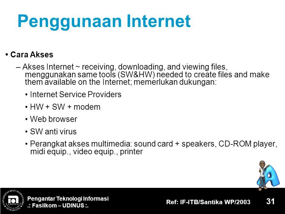 Penggunaan Internet • Cara Akses