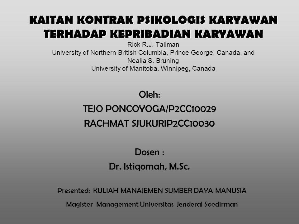 KAITAN KONTRAK PSIKOLOGIS KARYAWAN TERHADAP KEPRIBADIAN KARYAWAN Rick R.J. Tallman University of Northern British Columbia, Prince George, Canada, and Nealia S. Bruning University of Manitoba, Winnipeg, Canada