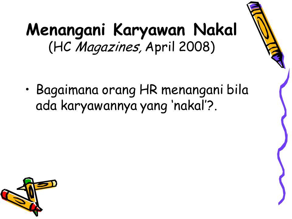 Menangani Karyawan Nakal (HC Magazines, April 2008)