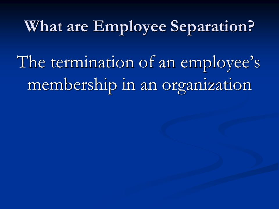 What are Employee Separation