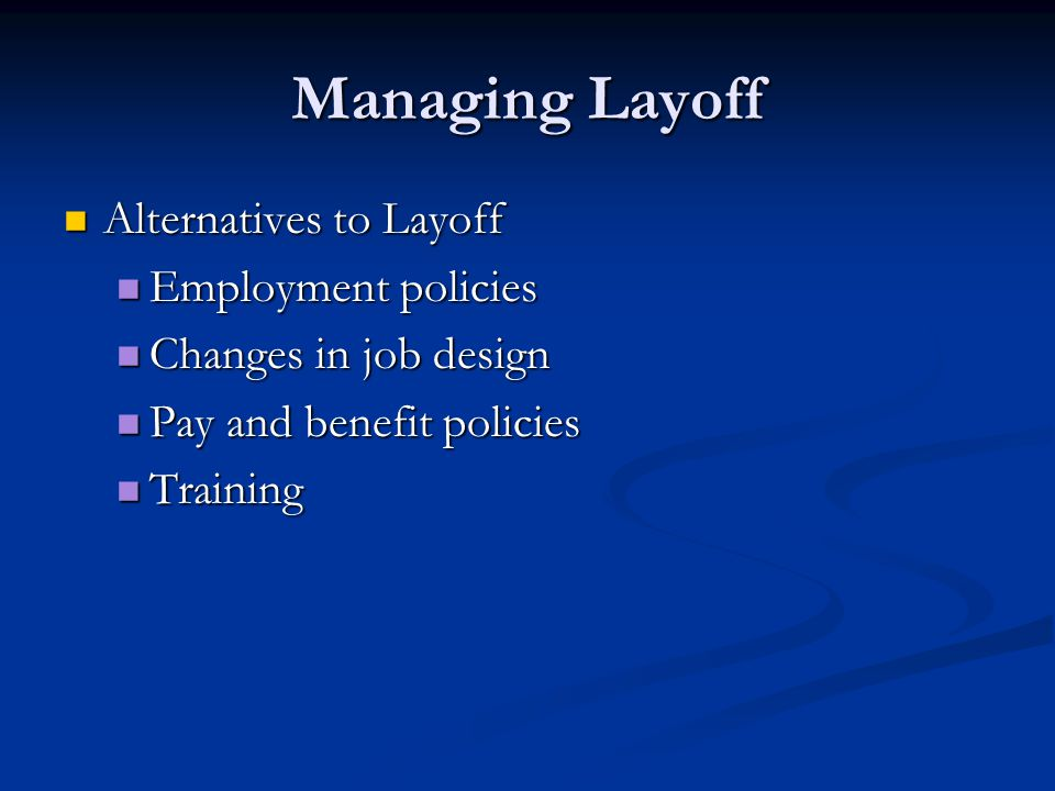 Managing Layoff Alternatives to Layoff Employment policies