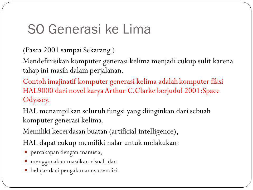 SO Generasi ke Lima (Pasca 2001 sampai Sekarang )