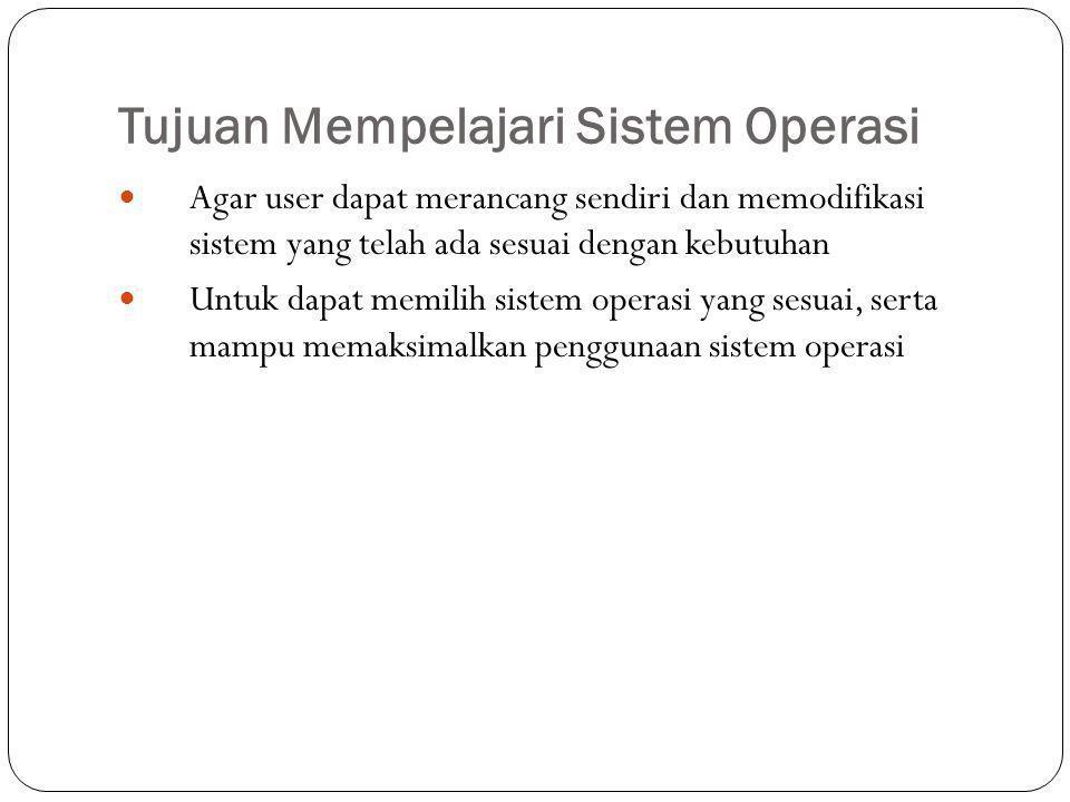Tujuan Mempelajari Sistem Operasi