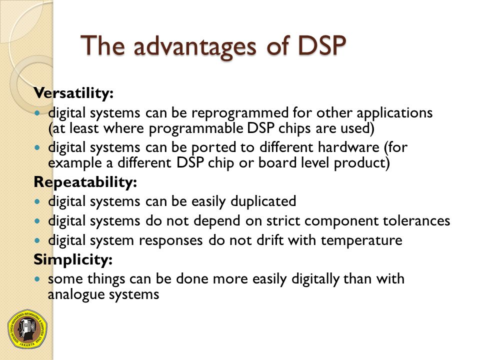 The advantages of DSP Versatility: