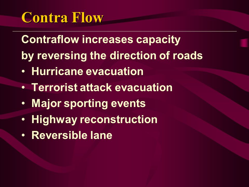 Contra Flow Contraflow increases capacity