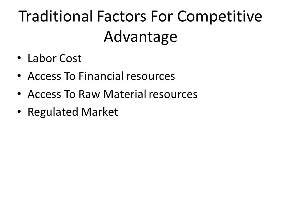 Traditional Factors For Competitive Advantage