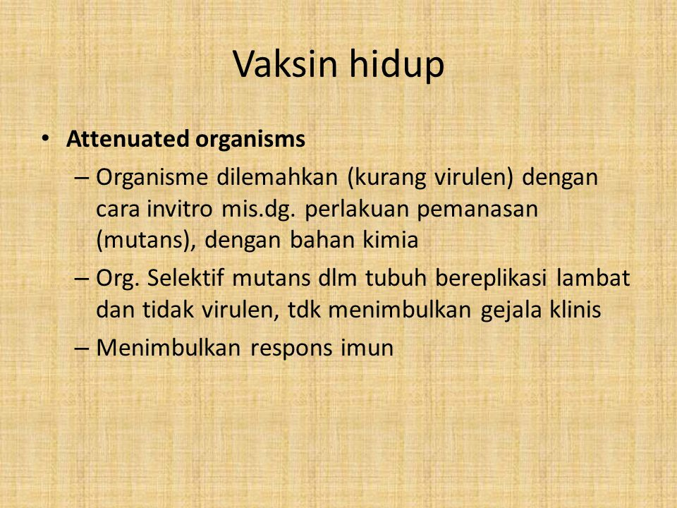 Vaksin hidup Attenuated organisms