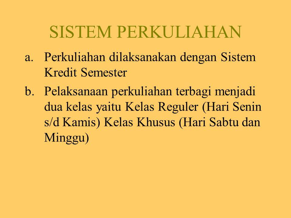SISTEM PERKULIAHAN Perkuliahan dilaksanakan dengan Sistem Kredit Semester.