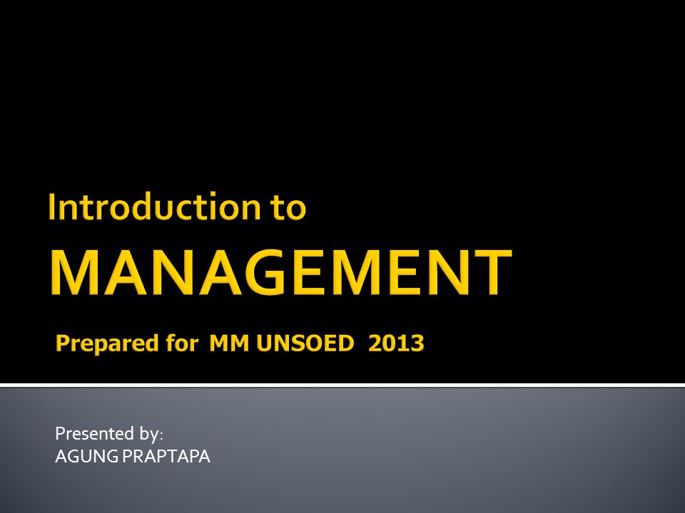 Introduction to MANAGEMENT Prepared for MM UNSOED 2013