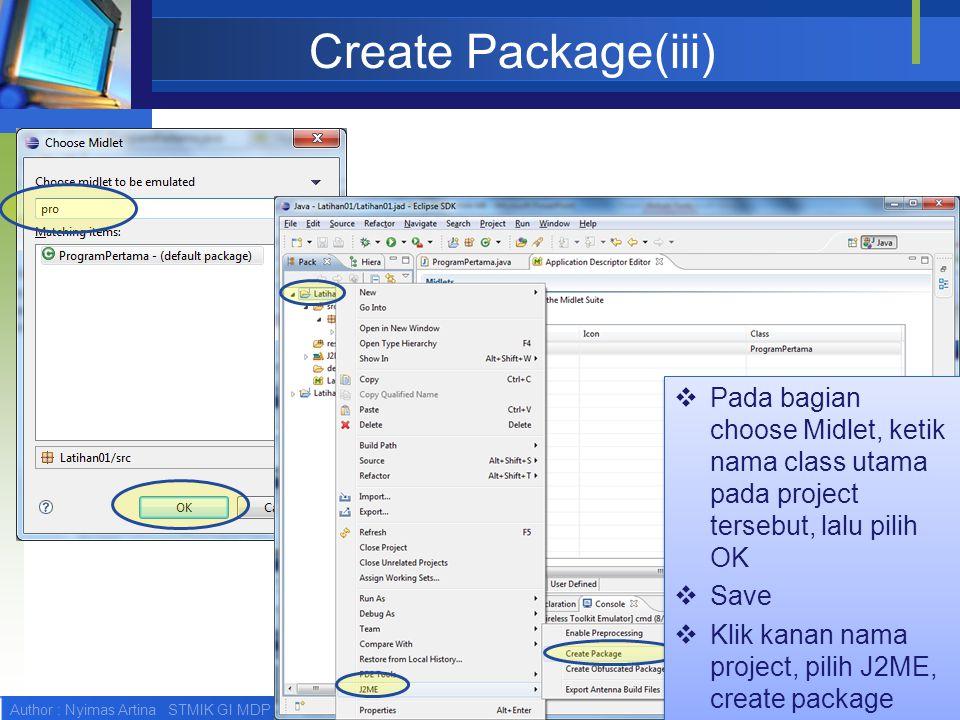 Create Package(iii) Pada bagian choose Midlet, ketik nama class utama pada project tersebut, lalu pilih OK.