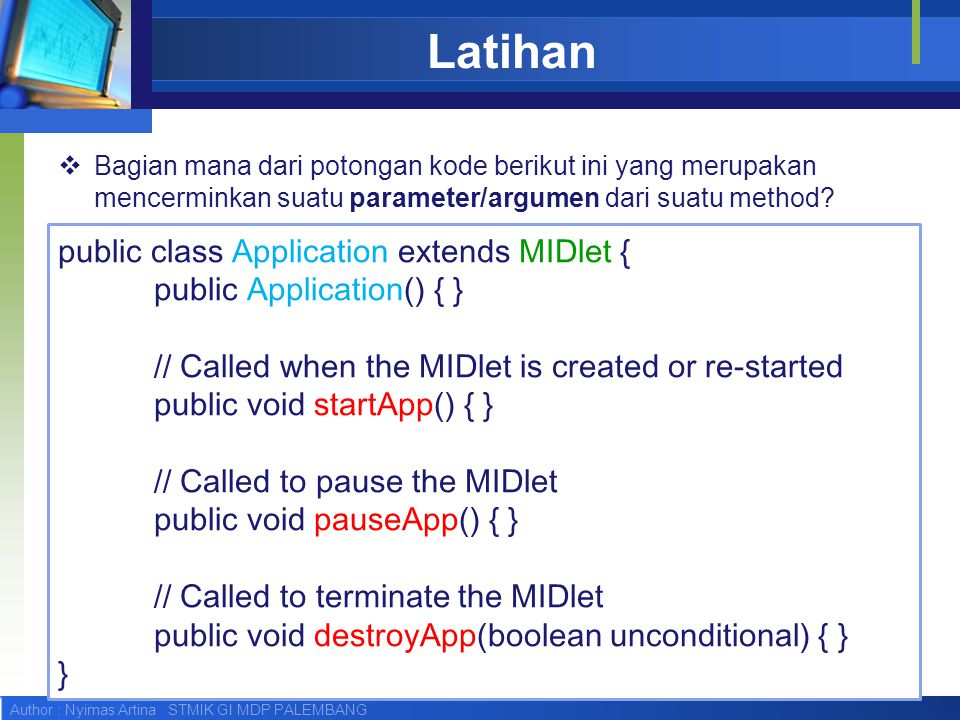 Latihan public class Application extends MIDlet {