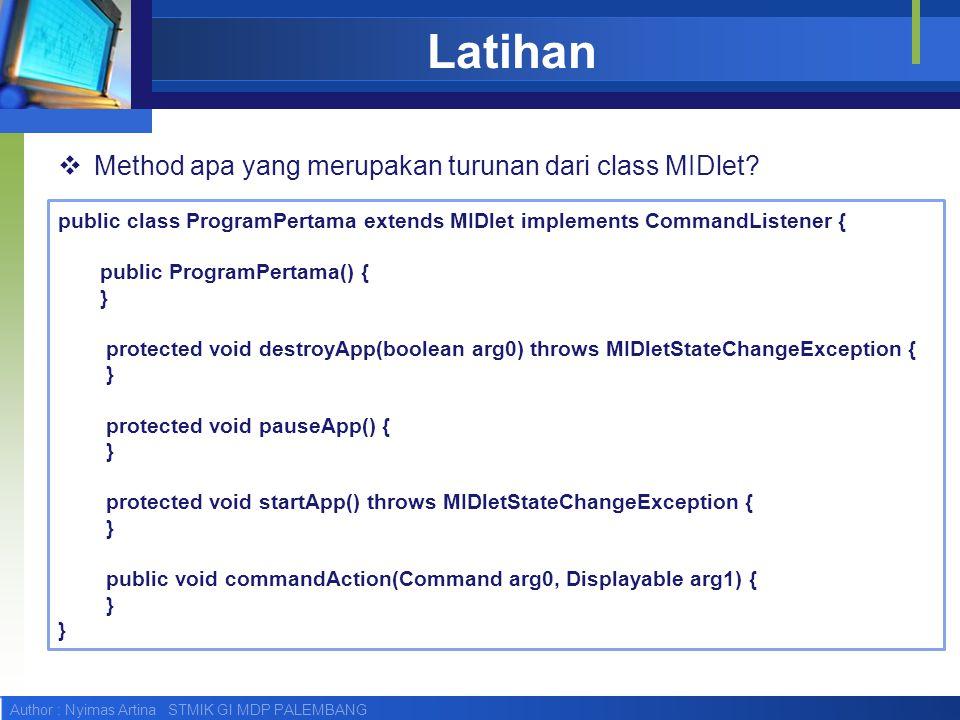 Latihan Method apa yang merupakan turunan dari class MIDlet