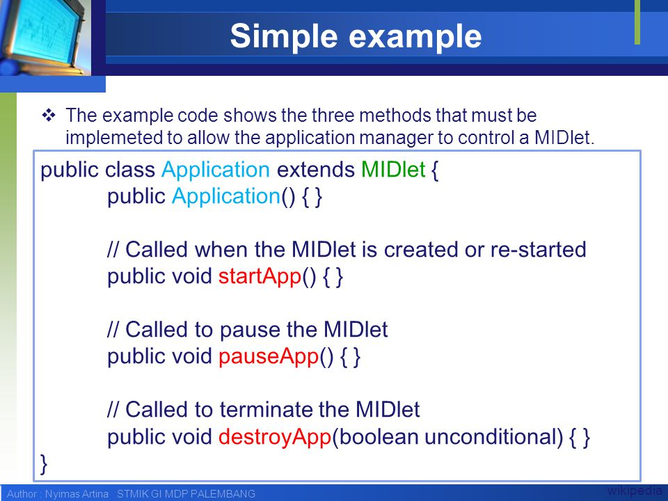 Simple example public class Application extends MIDlet {