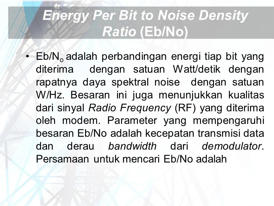Energy Per Bit to Noise Density Ratio (Eb/No)