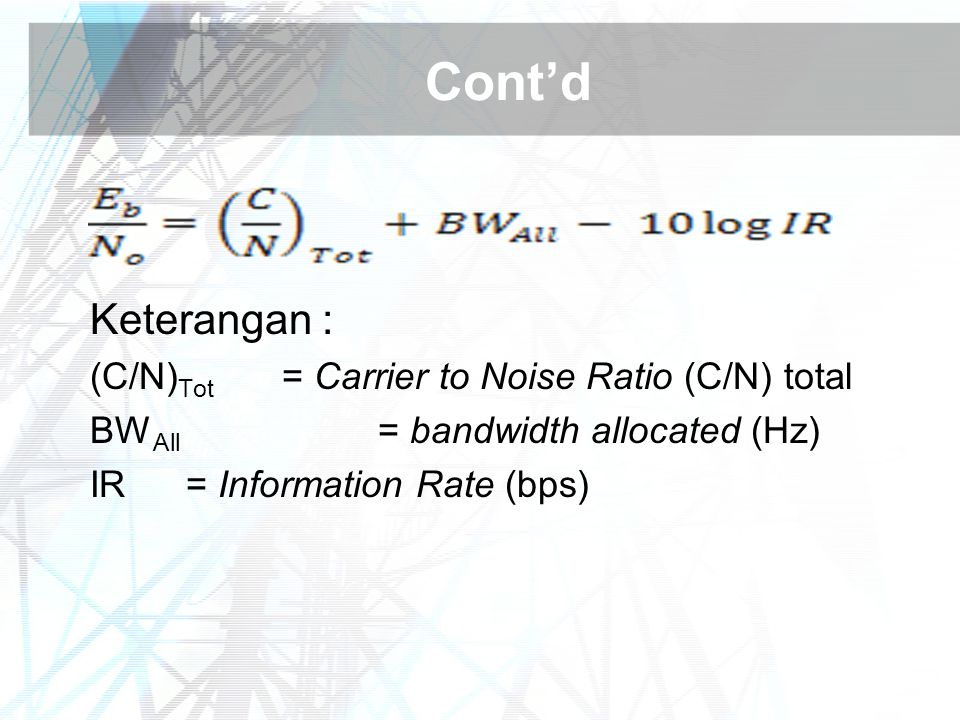 Cont'd Keterangan : (C/N)Tot = Carrier to Noise Ratio (C/N) total