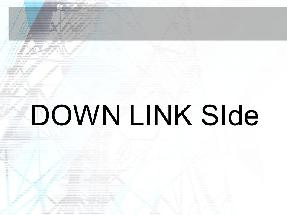 DOWN LINK SIde