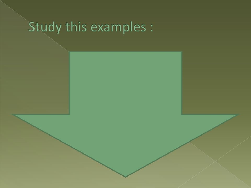 Study this examples :