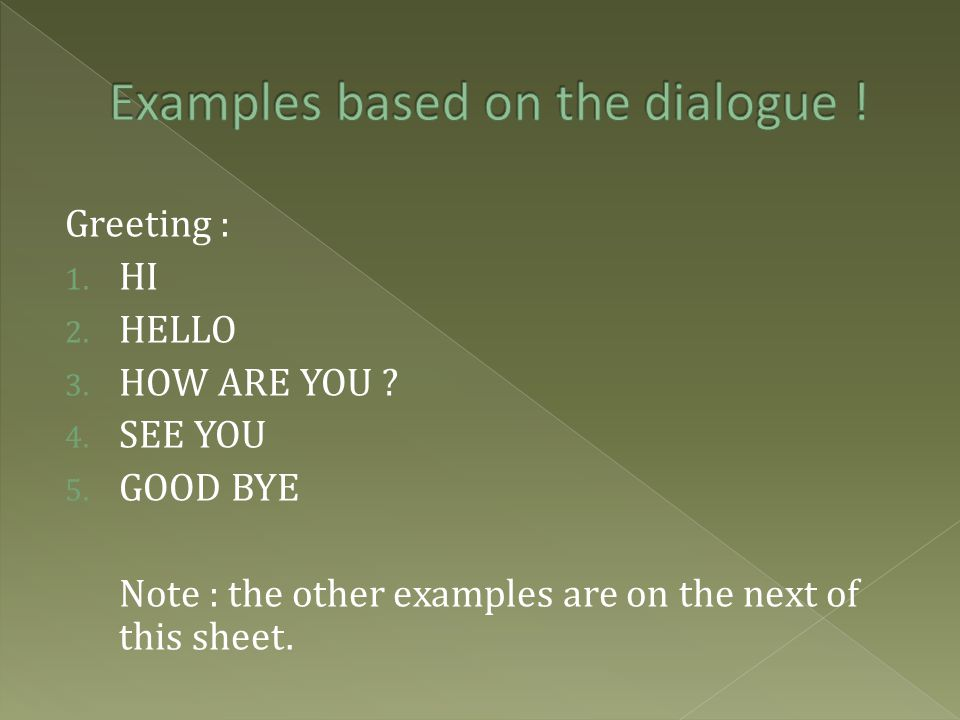 Examples based on the dialogue !