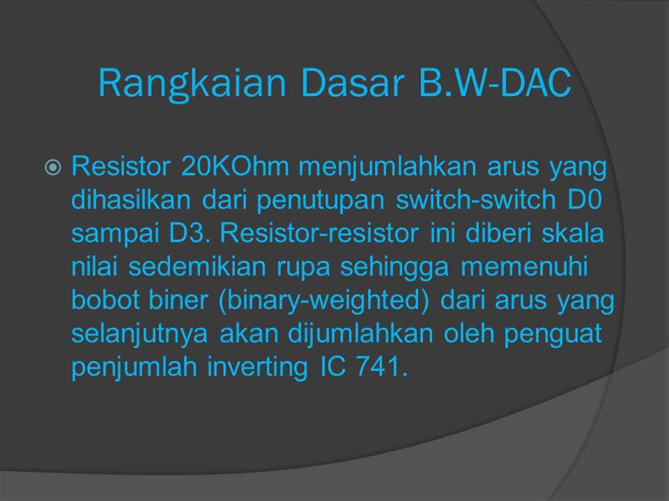 Rangkaian Dasar B.W-DAC