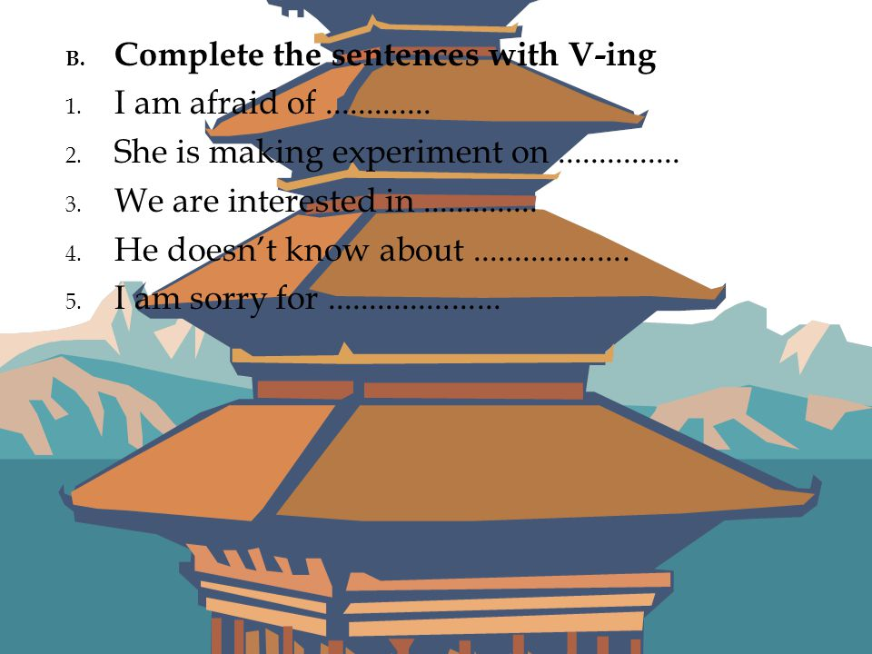 Complete the sentences with V-ing