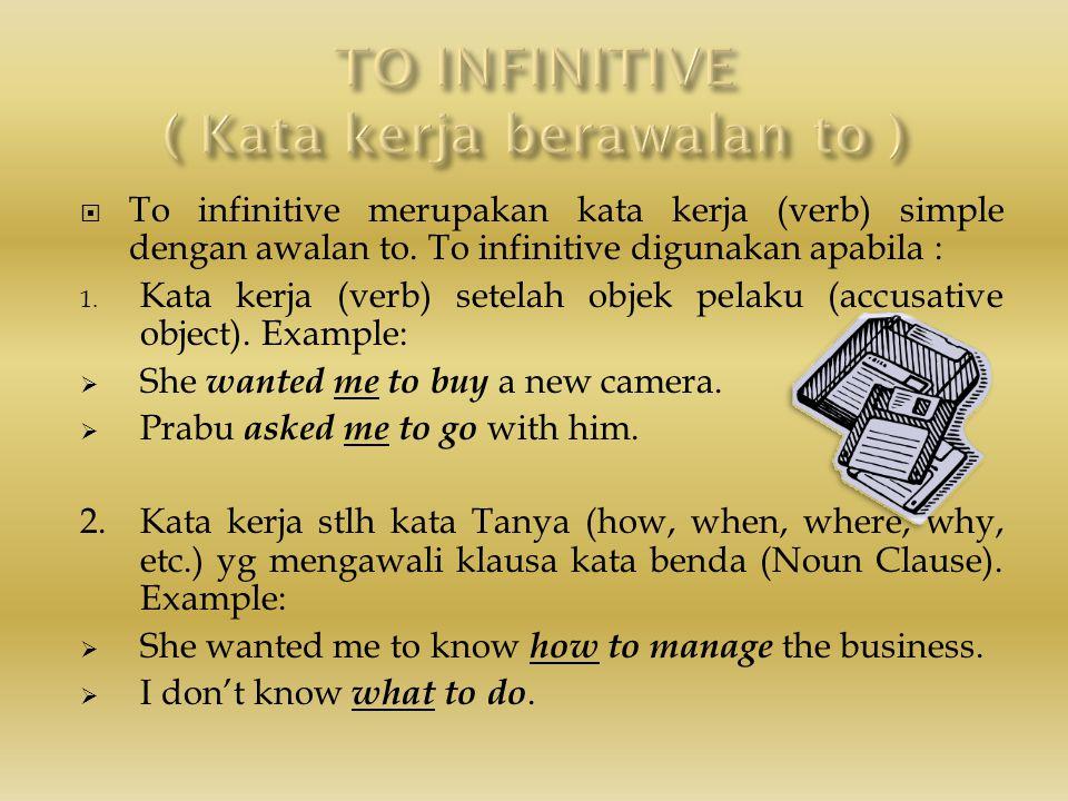 TO INFINITIVE ( Kata kerja berawalan to )