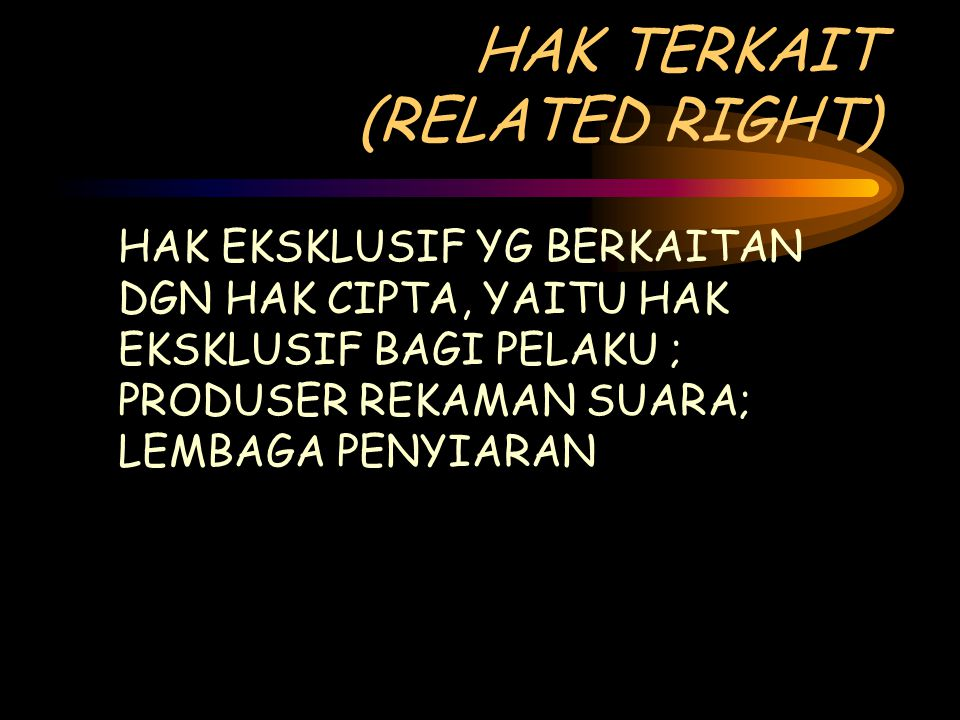 HAK TERKAIT (RELATED RIGHT)