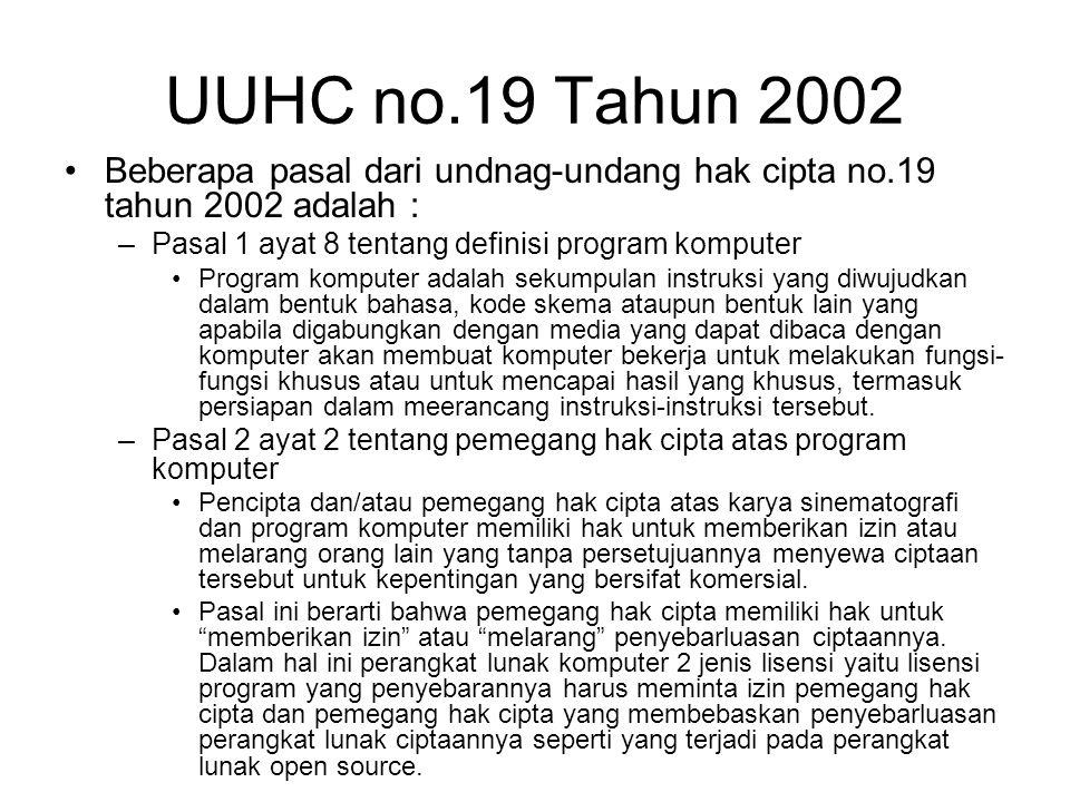 UUHC no.19 Tahun 2002 Beberapa pasal dari undnag-undang hak cipta no.19 tahun 2002 adalah : Pasal 1 ayat 8 tentang definisi program komputer.