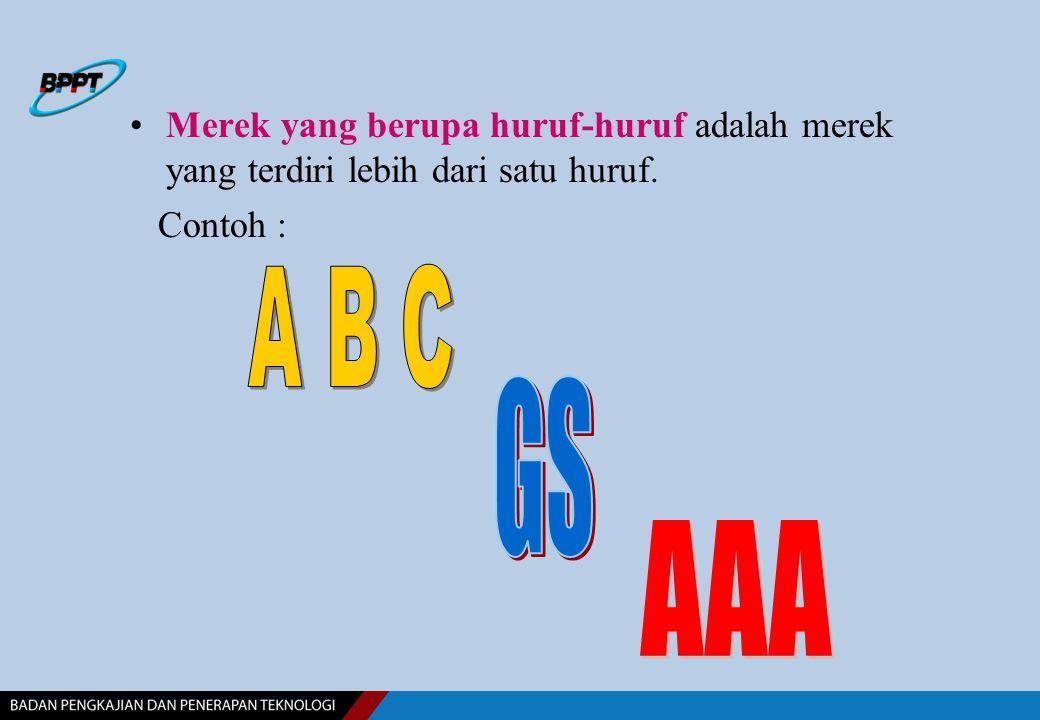 Merek yang berupa huruf-huruf adalah merek yang terdiri lebih dari satu huruf.