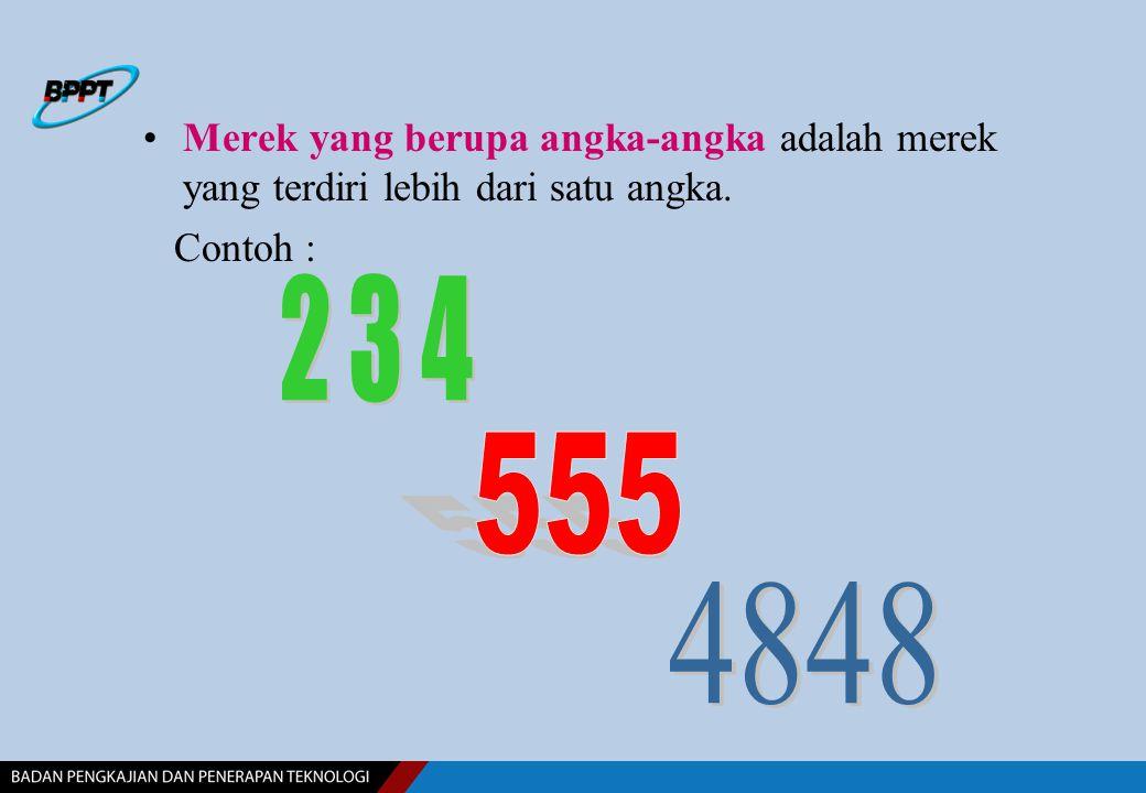 Merek yang berupa angka-angka adalah merek yang terdiri lebih dari satu angka.