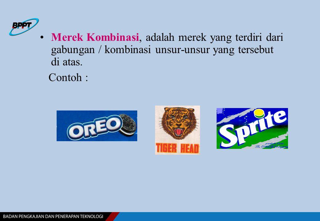 Merek Kombinasi, adalah merek yang terdiri dari gabungan / kombinasi unsur-unsur yang tersebut di atas.
