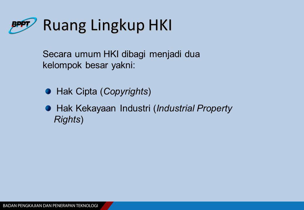 Ruang Lingkup HKI Secara umum HKI dibagi menjadi dua kelompok besar yakni: Hak Cipta (Copyrights)