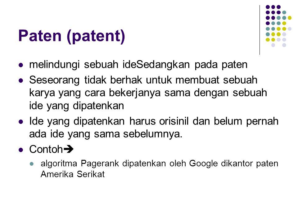 Paten (patent) melindungi sebuah ideSedangkan pada paten