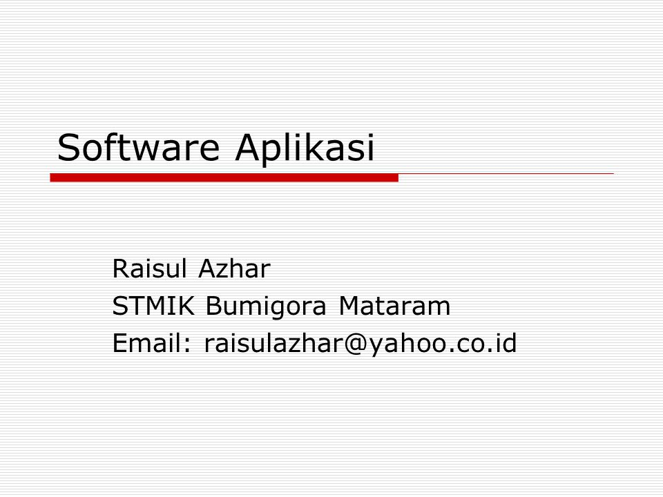 Software Aplikasi Raisul Azhar STMIK Bumigora Mataram