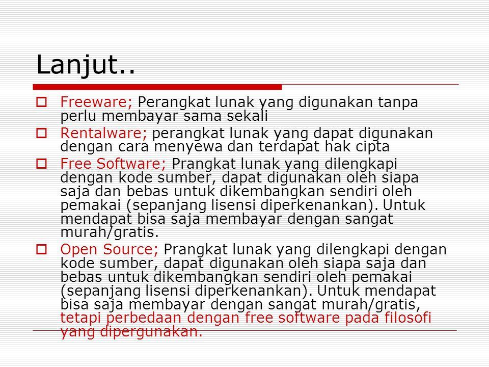 Lanjut.. Freeware; Perangkat lunak yang digunakan tanpa perlu membayar sama sekali.
