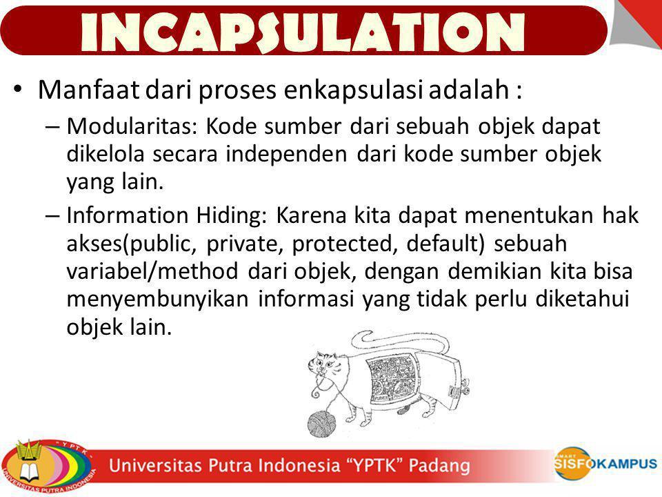 INCAPSULATION Manfaat dari proses enkapsulasi adalah :