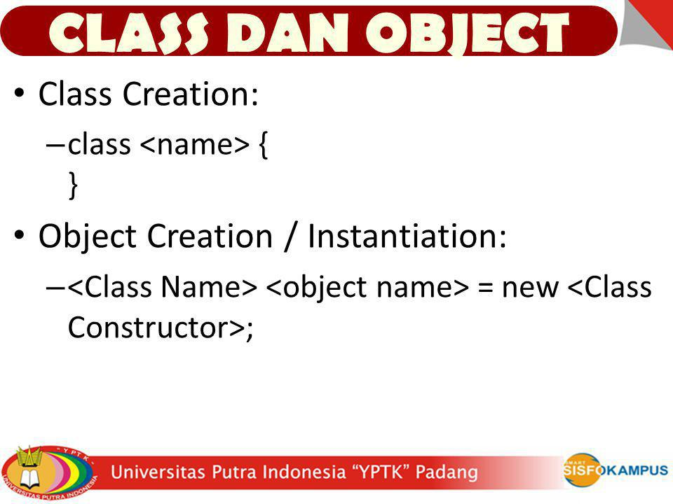 CLASS DAN OBJECT Class Creation: Object Creation / Instantiation: