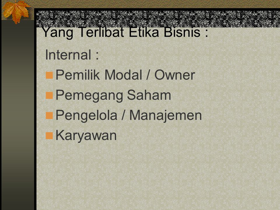 Yang Terlibat Etika Bisnis :