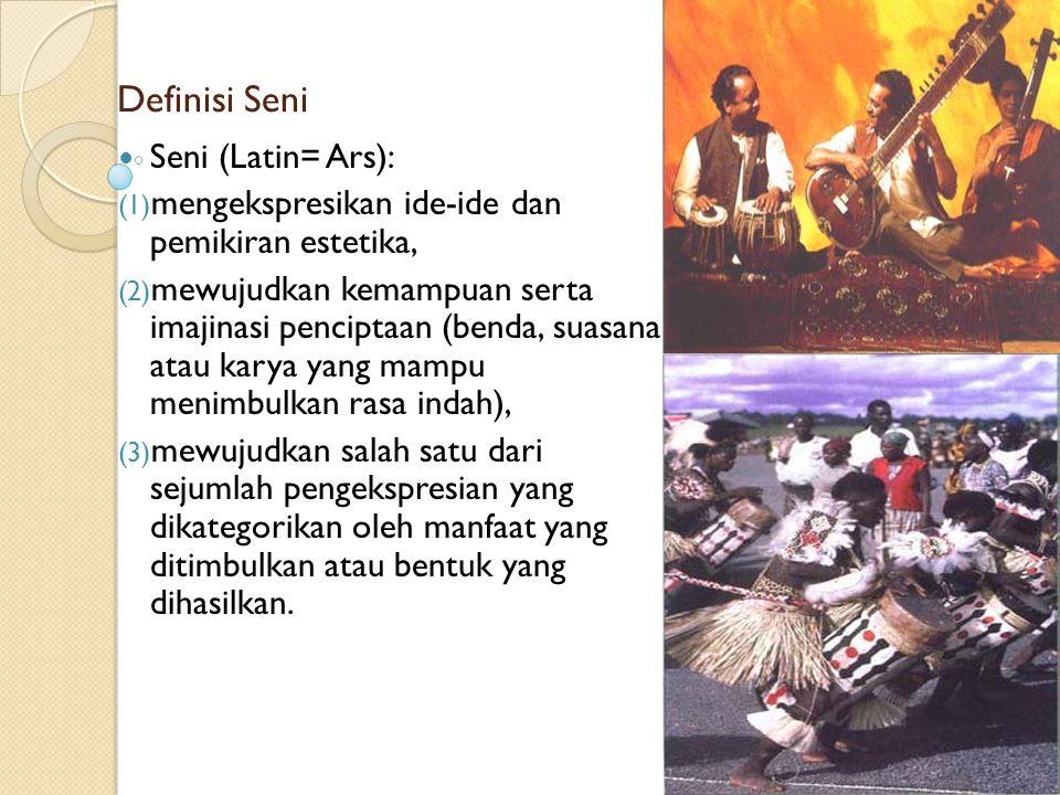 Definisi Seni Seni (Latin= Ars):