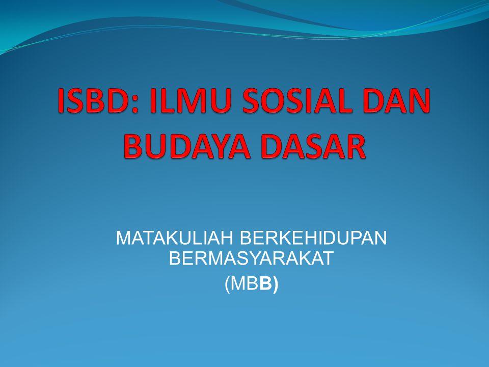 ISBD: ILMU SOSIAL DAN BUDAYA DASAR