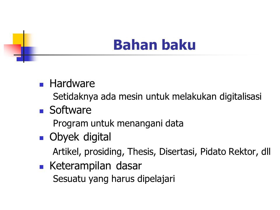Bahan baku Hardware Software Obyek digital