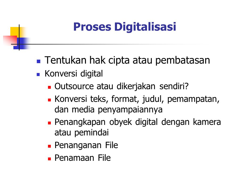 Proses Digitalisasi Tentukan hak cipta atau pembatasan