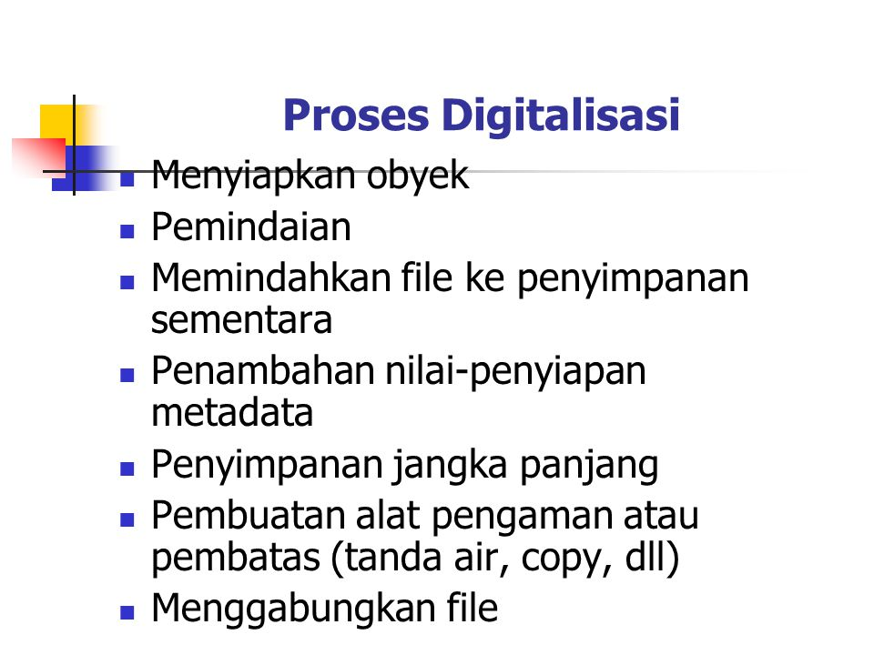 Proses Digitalisasi Menyiapkan obyek Pemindaian