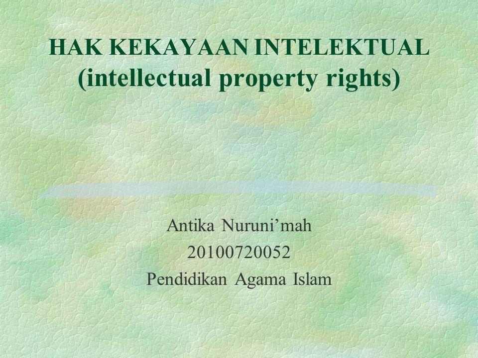 HAK KEKAYAAN INTELEKTUAL (intellectual property rights)