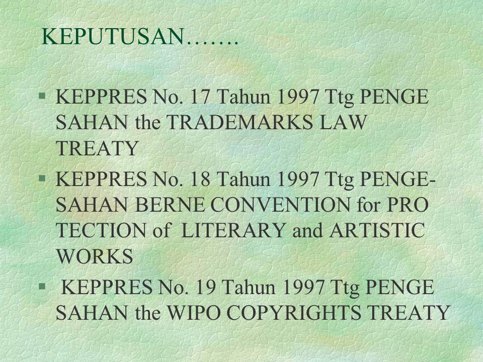 KEPUTUSAN……. KEPPRES No. 17 Tahun 1997 Ttg PENGE SAHAN the TRADEMARKS LAW TREATY.