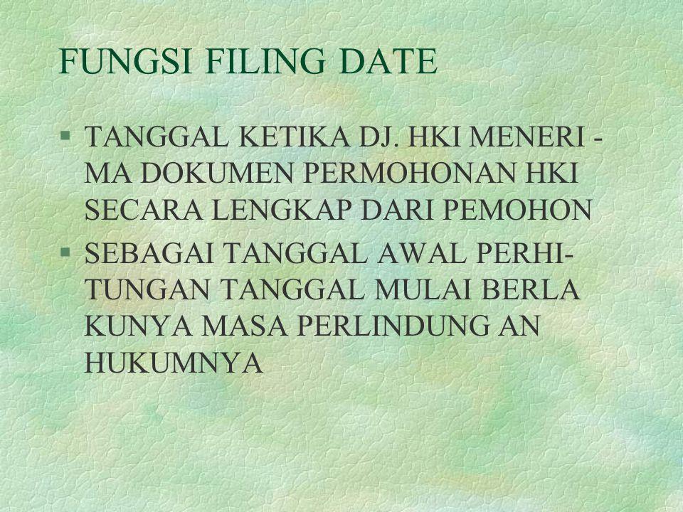 FUNGSI FILING DATE TANGGAL KETIKA DJ. HKI MENERI - MA DOKUMEN PERMOHONAN HKI SECARA LENGKAP DARI PEMOHON.