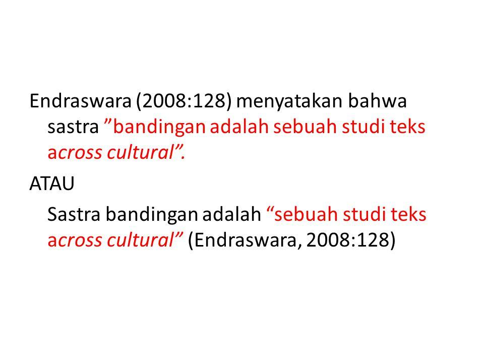Endraswara (2008:128) menyatakan bahwa sastra bandingan adalah sebuah studi teks across cultural .