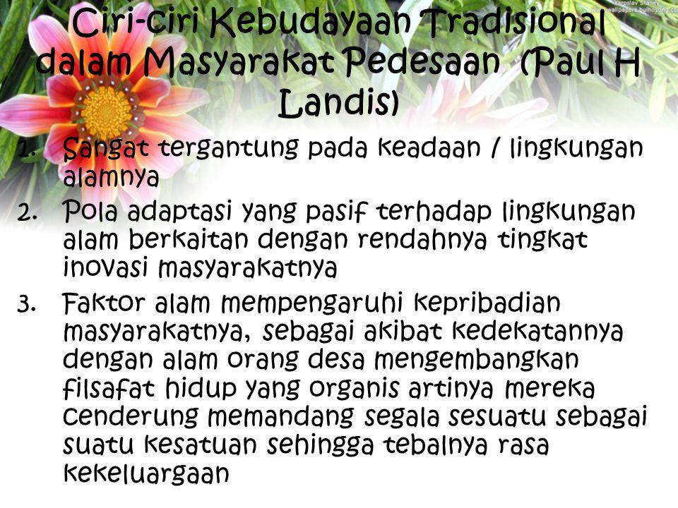 Ciri-ciri Kebudayaan Tradisional dalam Masyarakat Pedesaan (Paul H Landis)