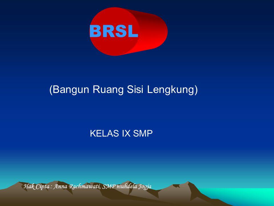 BRSL (Bangun Ruang Sisi Lengkung) KELAS IX SMP